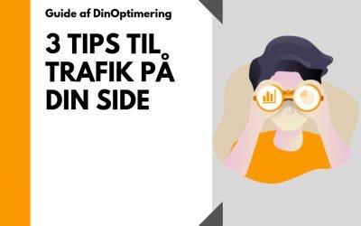 Få mere trafik på din side med disse 3 tips
