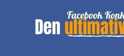 Facebook Konkurrenceregler: Den Ultimative Guide 2020